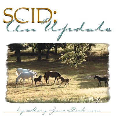 SCID: An Update by Mary-Jane Parkinson